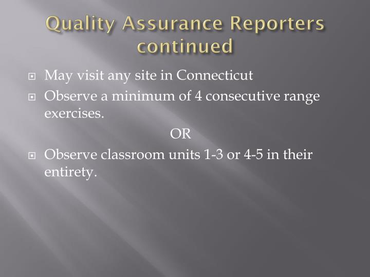 Quality Assurance Reporters continued
