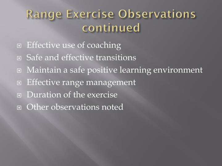 Range Exercise Observations continued
