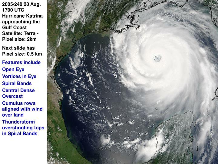 2005/240 28 Aug, 1700 UTC