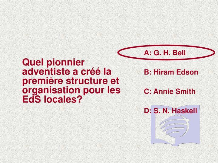 A: G. H. Bell