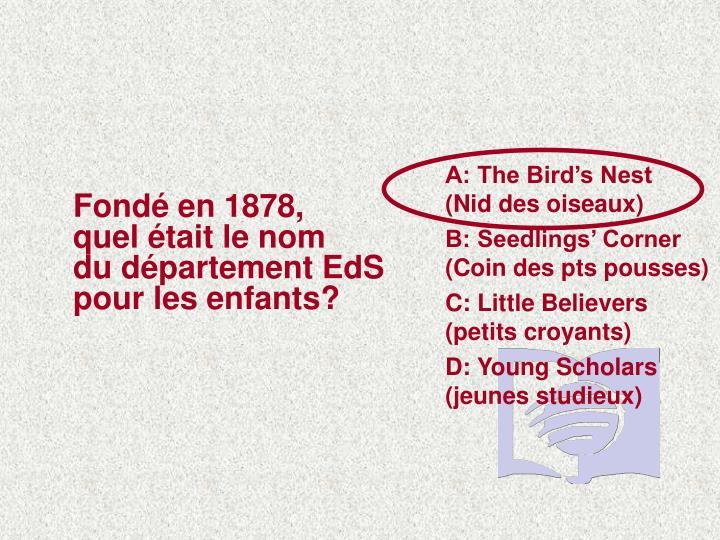 A: The Bird's Nest