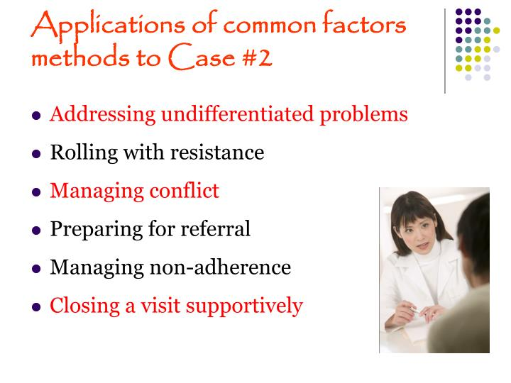 Applications of common factors methods to Case #2