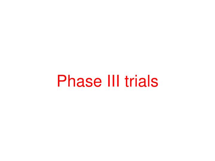 Phase III trials