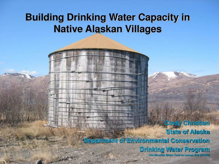 Building drinking water capacity in native alaskan villages