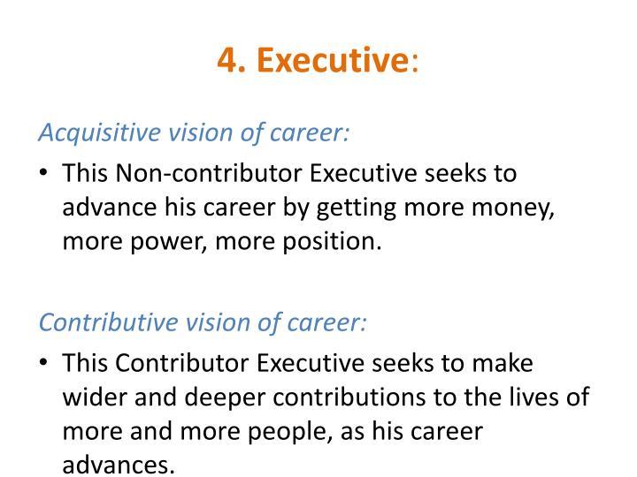 4. Executive