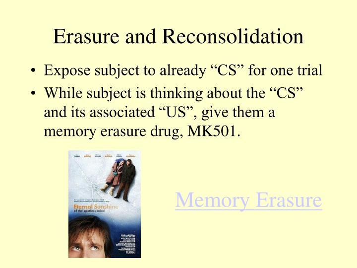 Erasure and Reconsolidation