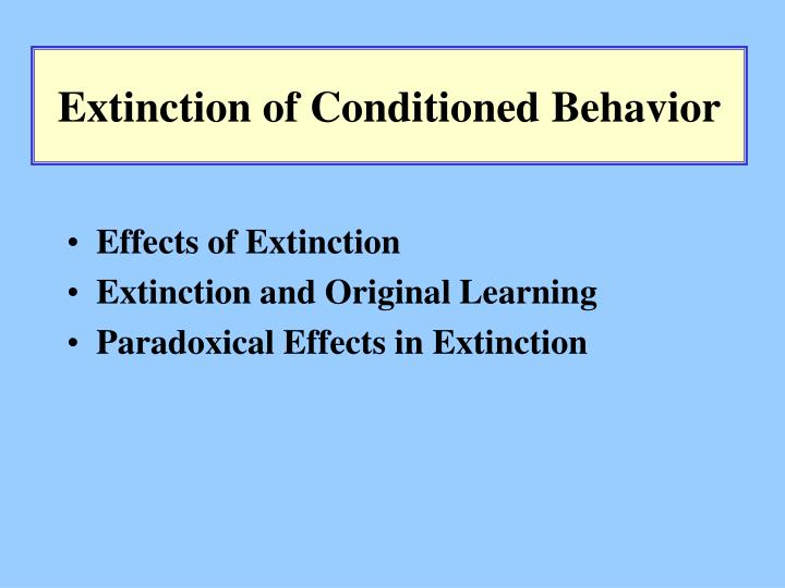 Extinction of conditioned behavior
