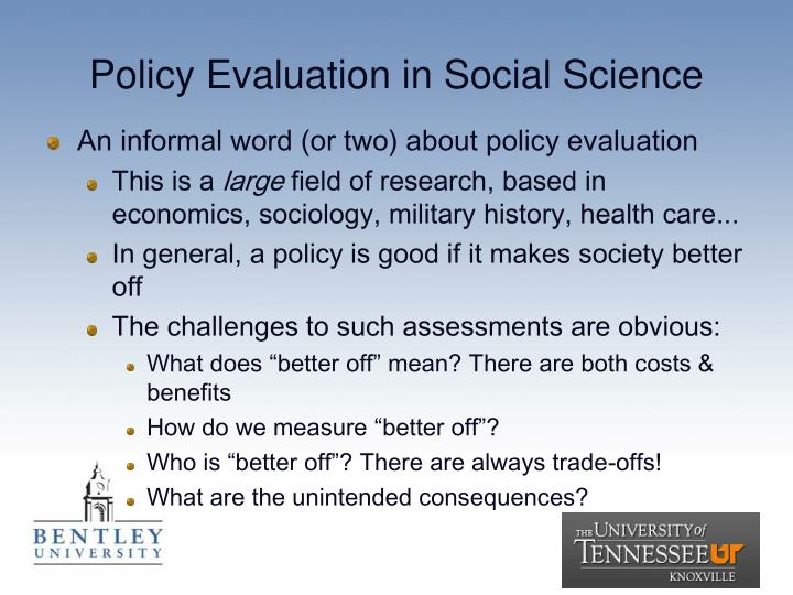 Policy Evaluation in Social Science