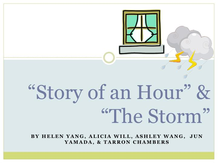 the story of the hour thesis Thesis statement / essay topic #1 the story of an hour as a feminist text author kate chopin is well-known for some of the most seminal feminist stories and novels in the western canon the story of an hour is one such text.