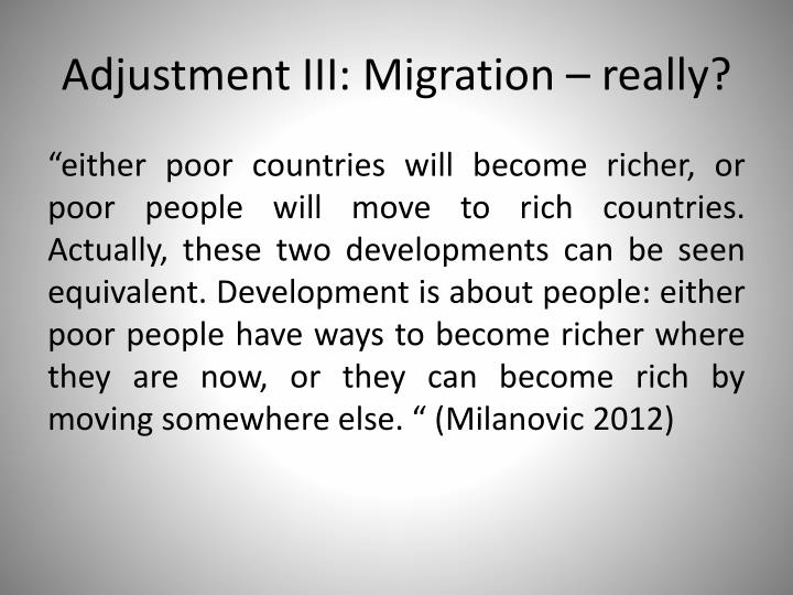 Adjustment III: Migration – really?
