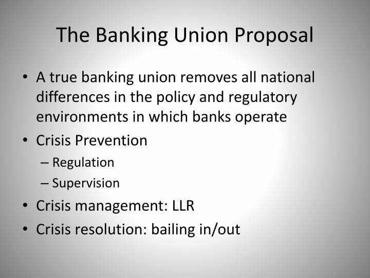 The Banking Union Proposal