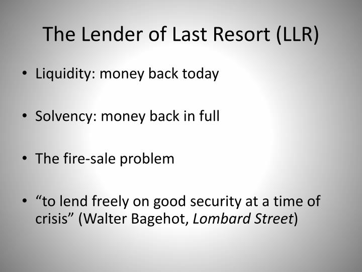 The Lender of Last Resort (LLR)