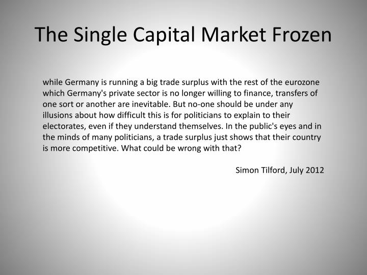 The Single Capital Market Frozen