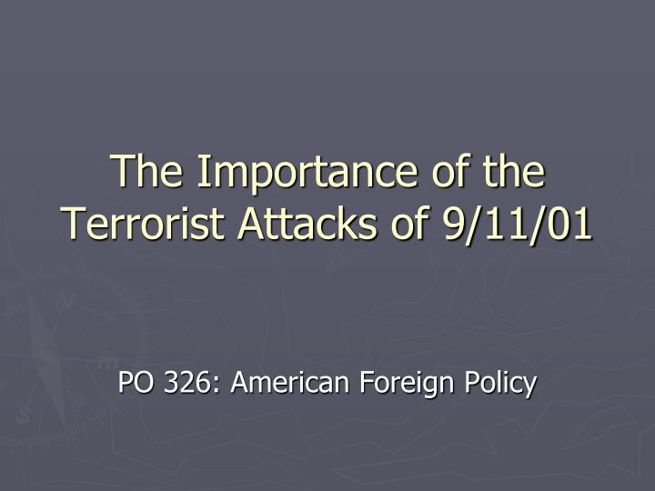The importance of the terrorist attacks of 9 11 01