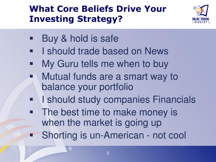 What Core Beliefs Drive Your Investing Strategy?