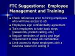ftc suggestions employee management and training
