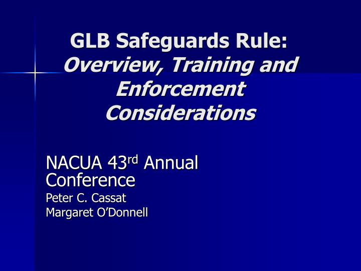 Glb safeguards rule overview training and enforcement considerations