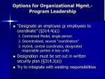 options for organizational mgmt program leadership