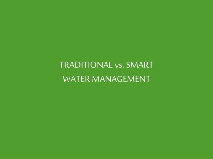 TRADITIONAL vs. SMART