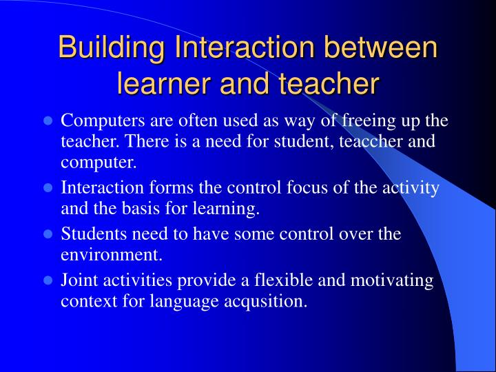 Building Interaction between learner and teacher