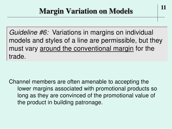 Margin Variation on Models