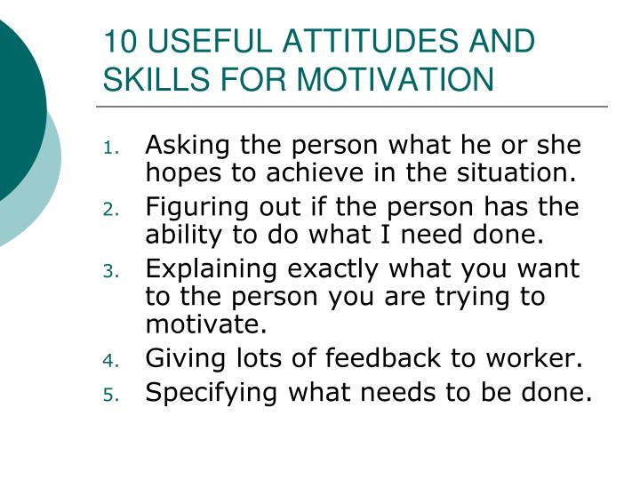 10 USEFUL ATTITUDES AND SKILLS FOR MOTIVATION