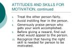 attitudes and skills for motivation continued