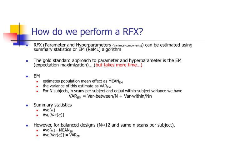 How do we perform a RFX?