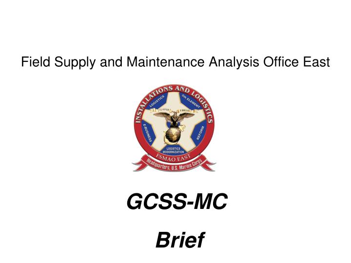 Field supply and maintenance analysis office east