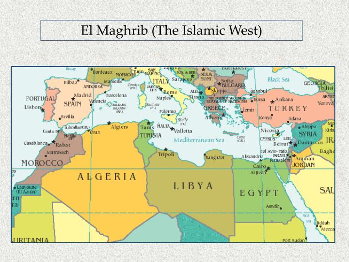El Maghrib (The Islamic West)