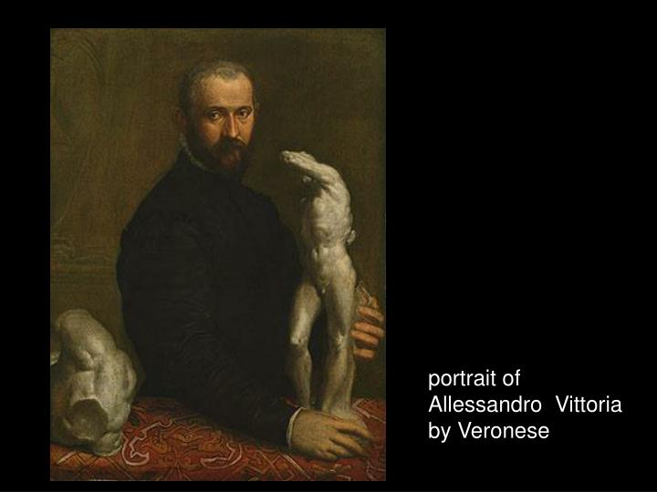 portrait of Allessandro  Vittoria by Veronese