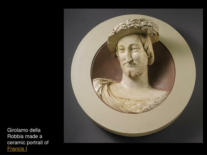 Girolamo della Robbia made a ceramic portrait of