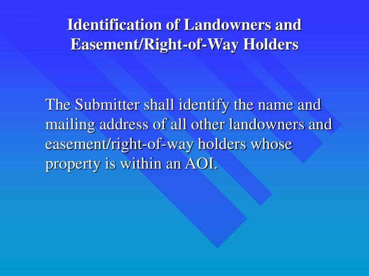 Identification of Landowners and Easement/Right-of-Way Holders