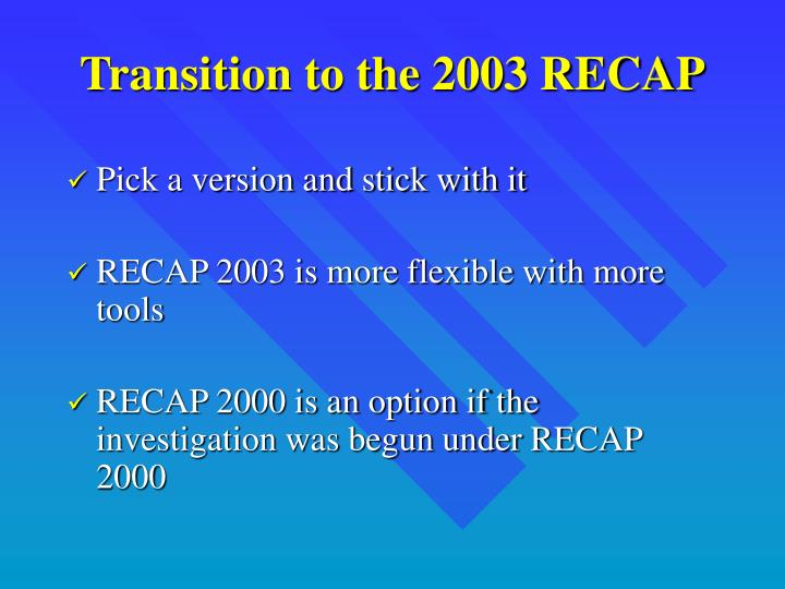 Transition to the 2003 recap1