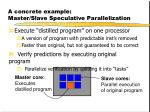 a concrete example master slave speculative parallelization