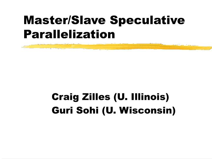 Master slave speculative parallelization