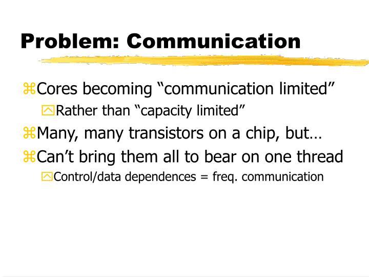 Problem: Communication
