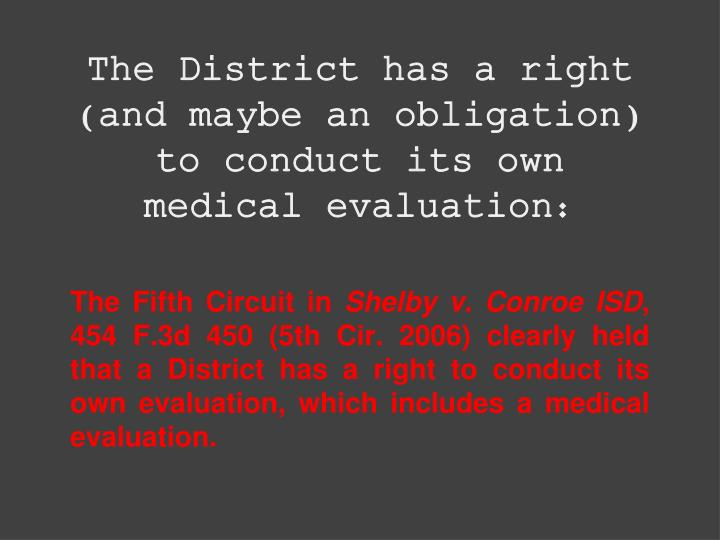 The District has a right (and maybe an obligation) to conduct its own medical evaluation:
