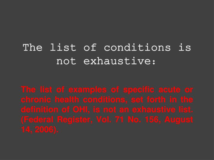 The list of conditions is not exhaustive: