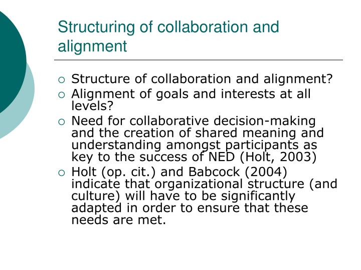 Structuring of collaboration and alignment