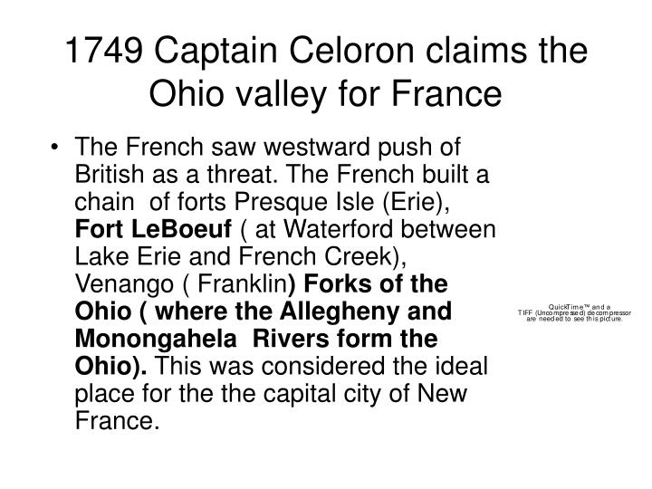 1749 Captain Celoron claims the Ohio valley for France
