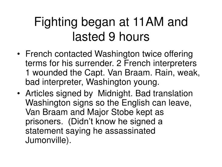 Fighting began at 11AM and lasted 9 hours