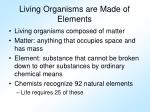 living organisms are made of elements