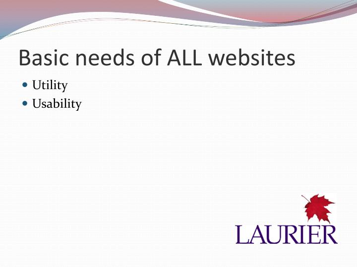 Basic needs of ALL websites
