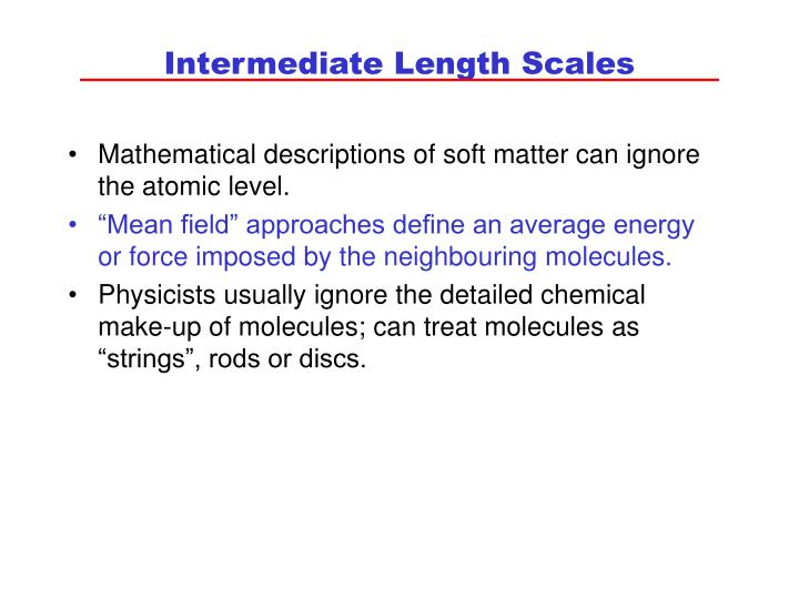 Intermediate Length Scales