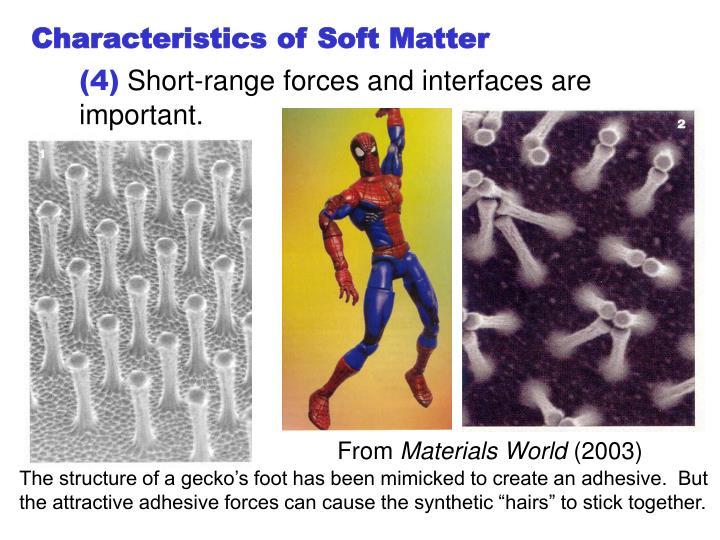 Characteristics of Soft Matter