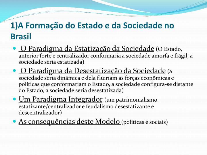 1)A Formação do Estado e da Sociedade no Brasil