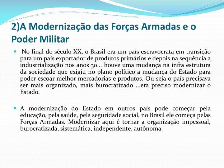 2)A Modernização das Forças Armadas e o Poder Militar