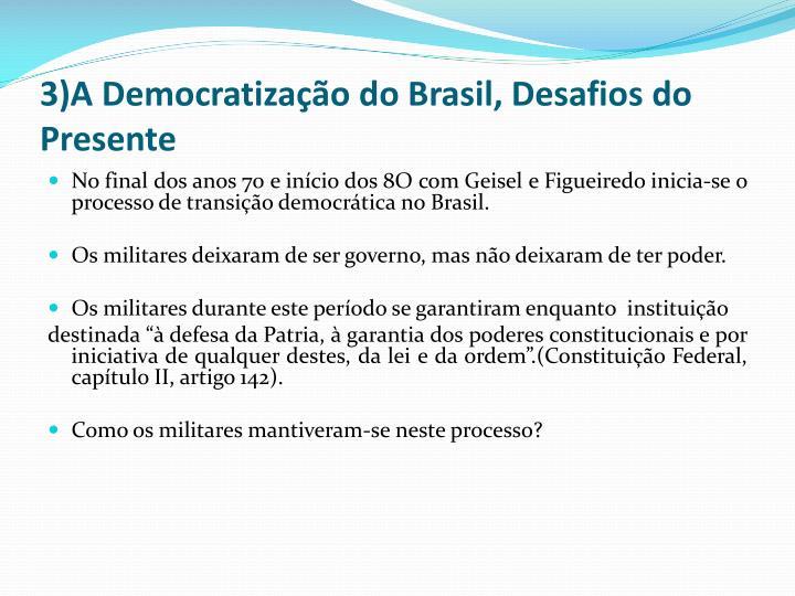 3)A Democratização do Brasil, Desafios do Presente