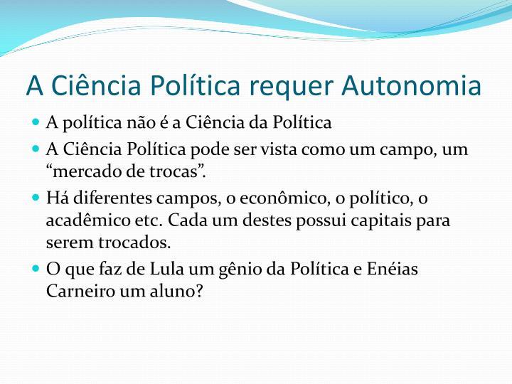 A Ciência Política requer Autonomia